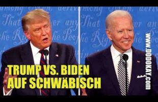 Donald Trump vs. Joe Biden Wahldebatte – Schwäbisch