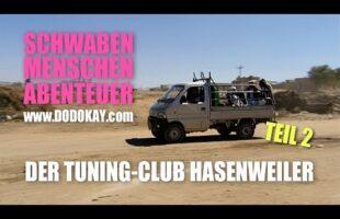 er Tuning-Club Hasenweiler TEIL 2 – Schwäbisch – Schwaben Menschen Abenteuer