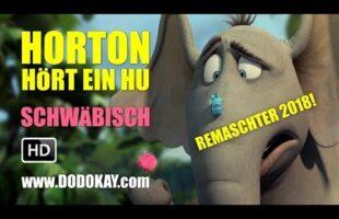 Horton hört ein Hu – schwäbisch